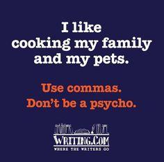 Use commas.