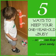 Toddler time: 5 ways to keep a 1 year old busy. Love the contact paper and masking tape ideas.