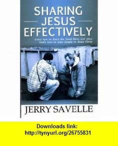 SHARING JESUS EFFECTIVELY (9780892742516) JERRY SAVELLE , ISBN-10: 0892742518  , ISBN-13: 978-0892742516 ,  , tutorials , pdf , ebook , torrent , downloads , rapidshare , filesonic , hotfile , megaupload , fileserve