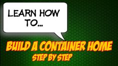 How to build a container home, how to build a container house, shipping ...