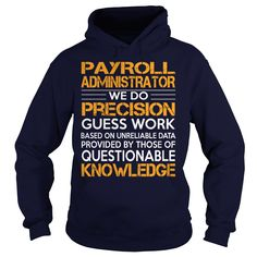 Awesome Tee For Payroll Administrator - ***How to ? 1. Select color 2. Click the ADD TO CART button 3. Select your Preferred Size Quantity and Color 4. CHECKOUT! If you want more awesome tees, you can use the SEARCH BOX and find your favorite !! (Administrator Tshirts)
