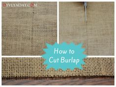 How to Cut Burlap (The Correct Way) from Oyveyaday.com