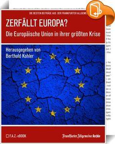 Zerfällt Europa    :  Schulden, Griechenland, Flüchtlinge, Brexit: Die Europäische Union taumelt seit Jahren von einer Krise in die andere. Eine jahrzehntelange Erfolgsgeschichte, die geprägt war von Erweiterungswellen und der Vertiefung der Integration, scheint an ihr Ende gekommen zu sein. Der Fortbestand der EU, zumindest in der heutigen Form, gilt nicht mehr als sicher. Die Vorstellungen, welchen Weg die europäische Einigung in Zukunft einschlagen soll, gehen weit auseinander. Wie ...