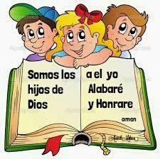 SOMOS LOS HIJOS DE DIOS, A EL YO ALABARE Y HONRARE, AMEN