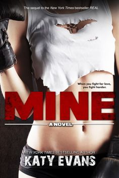 Mine (Real, Raw & Ripped, #2) by Katy Evans