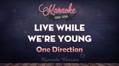 One Direction - Live While We're Young   SING SING KARAOKE