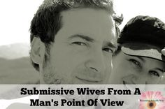 Submissive Wives From A Man's Point Of View