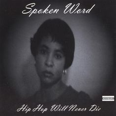 Spoken Word - Hip Hop Will Never Die