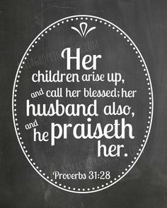 FREE bonus SURPRISE print - Proverbs 31 bible quote CHALKBOARD Her chidlren husband call her blessed print