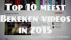 De 10 meest bekeken videos van 2015 - A Bouquet of Buttons