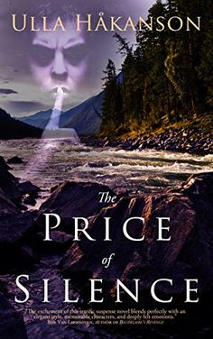 """The Price of Silence by Ulla Hakanson http://www.amazon.com/dp/B00E258FHY/ref=cm_sw_r_pi_dp_iyZ5vb0G512HY """"Trying to put an abusive relationship behind her, Amy Robinson joins a group of young people on a weeklong kayaking trip in the wilderness of British Columbia."""""""