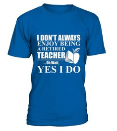 # I Dont Always Enjoy Being A Retired Teacher  .  HOW TO ORDER:1. Select the style and color you want:2. Click Reserve it now3. Select size and quantity4. Enter shipping and billing information5. Done! Simple as that!TIPS: Buy 2 or more to save shipping cost!Paypal | VISA | MASTERCARDI Dont Always Enjoy Being A Retired Teacher  t shirts ,I Dont Always Enjoy Being A Retired Teacher  tshirts ,funny I Dont Always Enjoy Being A Retired Teacher  t shirts,I Dont Always Enjoy Being A Retired…
