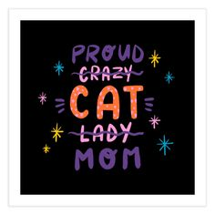 Funny lettering in bright colors | Which are you: a crazy cat lady or a proud cat mom? | Gabi Toma's Artist Shop Crazy Cat Lady, Crazy Cats, Special Characters, Love, Lower Case Letters, Fine Art Paper, Bright Colors, Funny Quotes, Fine Art Prints