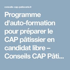 Programme d'auto-formation pour préparer le CAP pâtissier en candidat libre – Conseils CAP Pâtisserie