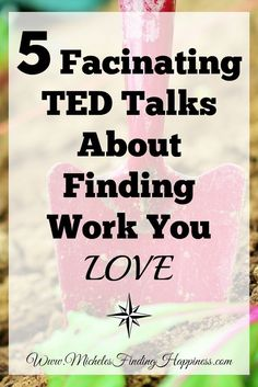 80% of people are unhappy with their job. If you are in that percentage, check out these 5 TED talks about finding work you love.