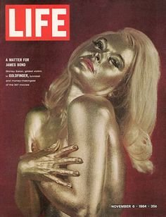 Goldfinger (1964) starring Sean Connery and with Shirley Eaton as Jill Msterson — Life magazine, November 6, 1964, Eaton as the iconic golden girl