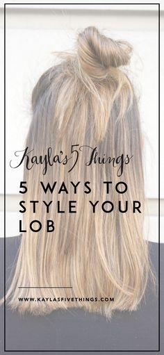 5 ways to style your lob | lob hairstyles | different ways to style your lob haircut