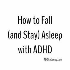 How to Fall (and Stay) Asleep with ADHD How to Fall (and Stay) Asleep with ADHD,Go to Bed! Sleep Help for ADHD Families Sleep difficulties — falling asleep quickly, staying asleep consistently, and waking. Adhd Odd, Adhd And Autism, Adhd Brain, Adhd Help, Adhd Diet, Adhd Strategies, Adhd Symptoms, Sensory Issues, Adult Adhd