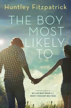 The Boy Most Likely To by Huntley Fitzpatrick • August 18, 2015 • Dial Books https://www.goodreads.com/book/show/24611582-the-boy-most-likely-to