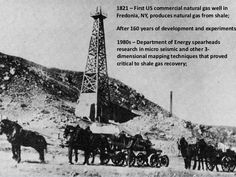 #ThrowbackThursday On this day in 1815, the first developed natural gas well in the U.S. was discovered accidentally at Burning Springs during the digging of a salt brine well near Charleston, West Virginia. In the U.S., natural seepage had been observed centuries earlier in various places, but here, there was development and use of the natural gas and oil. In 1921, Fredonia, New York, the first gas well dug specifically for natural gas in the U.S. was drilled to 27 feet by gunsmith, William…