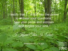 """""""I testify that Christ http://facebook.com/173301249409767 has the power to answer your questions, heal your pains and sorrows, and forgive your sins. I know this is true."""" From #ElderClayton's inspiring April 2017 #LDSconf http://facebook.com/223271487682878 message http://lds.org/general-conference/2017/04/our-fathers-glorious-plan #ShareGoodness"""