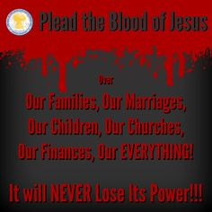 Blood of Jesus most hated by demons and never loses its POWER!