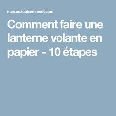 Comment faire une lanterne volante en papier - 10 étapes