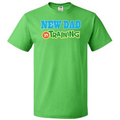 Funny gift for father has New Dad In Training slogan on a T-Shirt.  Great 1st Father's Day gift idea. $19.99 www.homewiseshopperkids.com