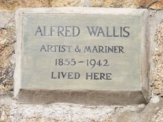 Alfred Wallis. Artist, mariner, madman, lived here 3 Back Road West, St Ives