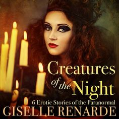 Creatures of the Night: 6 Erotic Stories of the Paranormal Haunting Stories, Creatures Of The Night, Audiobook, Paranormal, Short Stories, Lust, This Book, Chilling, Erotica