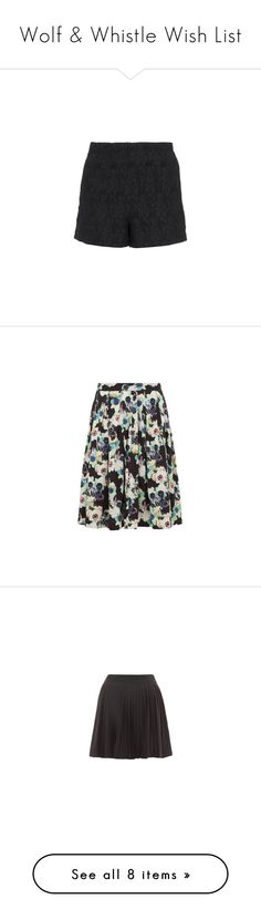 """""""Wolf & Whistle Wish List"""" by itsmeischoice on Polyvore featuring shorts, black shorts, brocade shorts, skirts, green floral skirt, skater skirt, floral print skirt, black floral skirt, flared floral skirt and pleated skirt"""