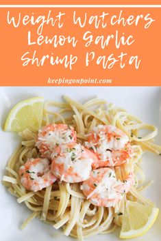 Lemon Garlic Shrimp Pasta - WW (Weight Watchers) Freestyle - This dish is ready in 30 minutes. Four large servings will fill you up for 8 points, or you can make it six servings for only 5 points. Lemon Shrimp Pasta, Lemon Garlic Pasta, Garlic Butter Shrimp, Healthy Shrimp Pasta, Weight Watchers Shrimp, Weight Watchers Meal Plans, Weight Watcher Dinners, Shrimp Recipes Easy, Ww Recipes