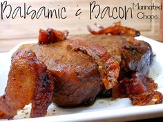 Sunny Days With My Loves - Adventures in Homemaking: Balsamic & Bacon Marinated Pork Chops