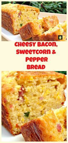 Cheesy Bacon, Sweet Corn & Pepper Bread. Easy recipe and VERY DELICIOUS! Serve warm or cold, tasty either way! Goes great with soups too.  via @lovefoodies