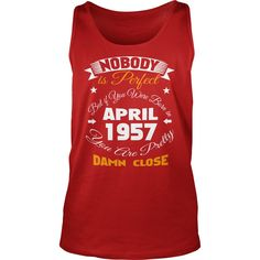 1957    April nobody, nobody 1957    April damn shirts , birthday 1957    April nobody, SHIRTS 1957    April ,  cowboy nobody   1957    April, awesome 1957    April damn close #gift #ideas #Popular #Everything #Videos #Shop #Animals #pets #Architecture #Art #Cars #motorcycles #Celebrities #DIY #crafts #Design #Education #Entertainment #Food #drink #Gardening #Geek #Hair #beauty #Health #fitness #History #Holidays #events #Home decor #Humor #Illustrations #posters #Kids #parenting #Men…