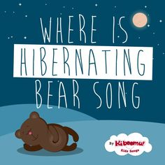 """""""Where is Hibernating Bear?"""" is a wonderful winter song to use to introduce the concept of hibernation and animals that hibernate during the winter. #kidsongs #preschool #kindergarten"""