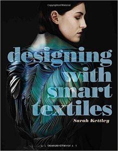 Designing with Smart Textiles / Sarah Kettley