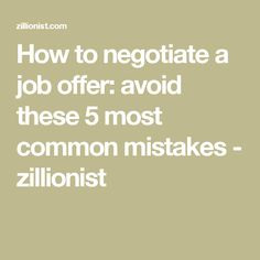 How to negotiate a job offer: avoid these 5 most common mistakes - zillionist