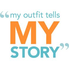 """""""My outfit tells my story"""" ❤ liked on Polyvore featuring text, words, quotes, backgrounds, fillers, phrases and saying"""