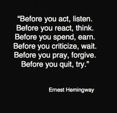 Various Quotations And Famous Sayings evergreen words . A great famous quote by Ernest Hemingway .