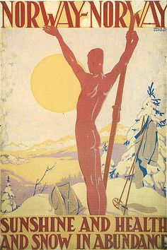 Trygve M. Davidsen, Norway, Sunshine and health and snow in abundance, 1925.