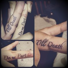 Wedding ring finger tattoo (Till Death Do us Part )did this with my hubby I love it