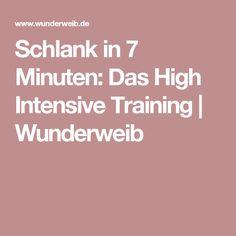 Schlank in 7 Minuten: Das High Intensive Training | Wunderweib