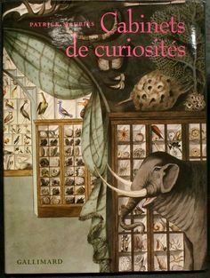 Patrick Nauries, Cabinets de curiosites, Gallimard, 2011