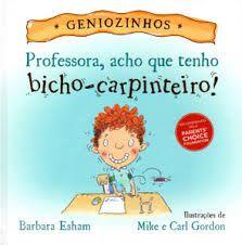 Resultado de imagem para bichos carpinteiros Story Books, Childrens Books, Childhood Education, Activities, Pranks, Physical Intimacy, Historia