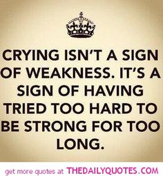 Crying Isn't A Weakness