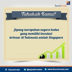 #TahukahKamu #Investasi #Indonesia #Jepang #Singapura #Sucorinvest