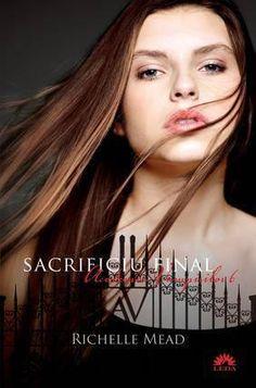 Sacrificiu Final Academia Vampirilor Vol. 6