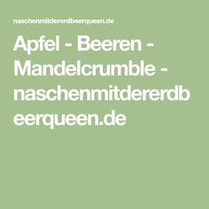 Apfel - Beeren - Mandelcrumble - naschenmitdererdbeerqueen.de