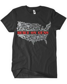 America was founded and fought with guns. Buy this shirt to support the second amendment and help protect our right to bear arms. Camping Fire Starters, Diesel Trucks For Sale, Diesel T Shirts, Tactical Clothing, Cool T Shirts, Shirt Style, Liberty, Freedom, Two By Two